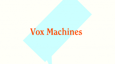Vox machines